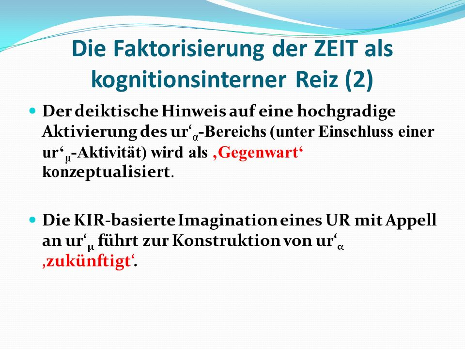 Die Faktorisierung der ZEIT als kognitionsinterner Reiz (2)