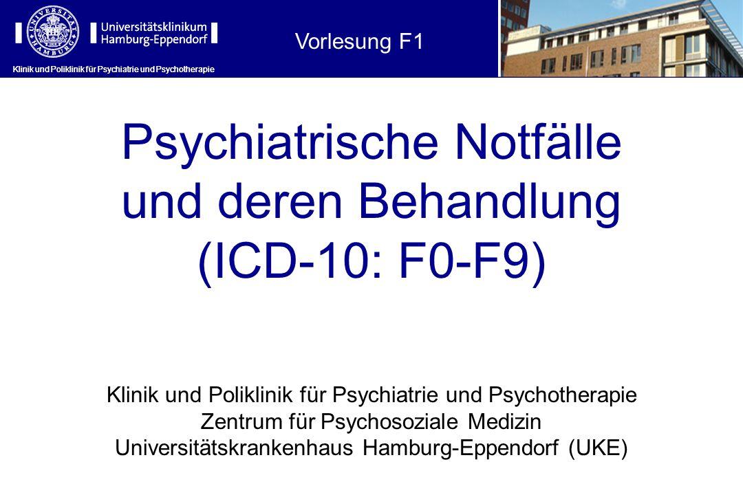 Psychiatrische Notfälle und deren Behandlung (ICD-10: F0-F9)