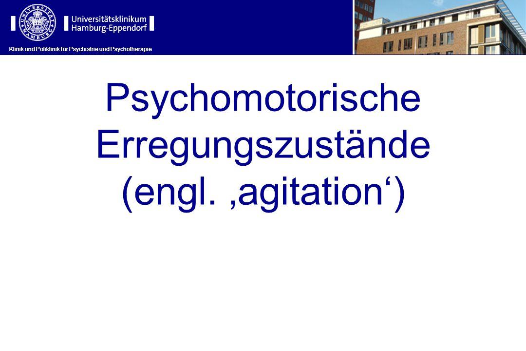 Psychomotorische Erregungszustände (engl. 'agitation')
