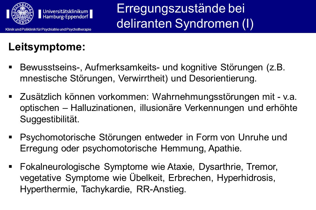 Erregungszustände bei deliranten Syndromen (I)