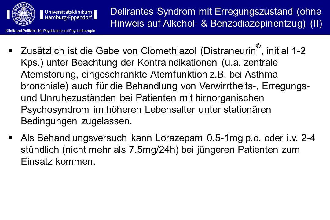 Delirantes Syndrom mit Erregungszustand (ohne Hinweis auf Alkohol- & Benzodiazepinentzug) (II)