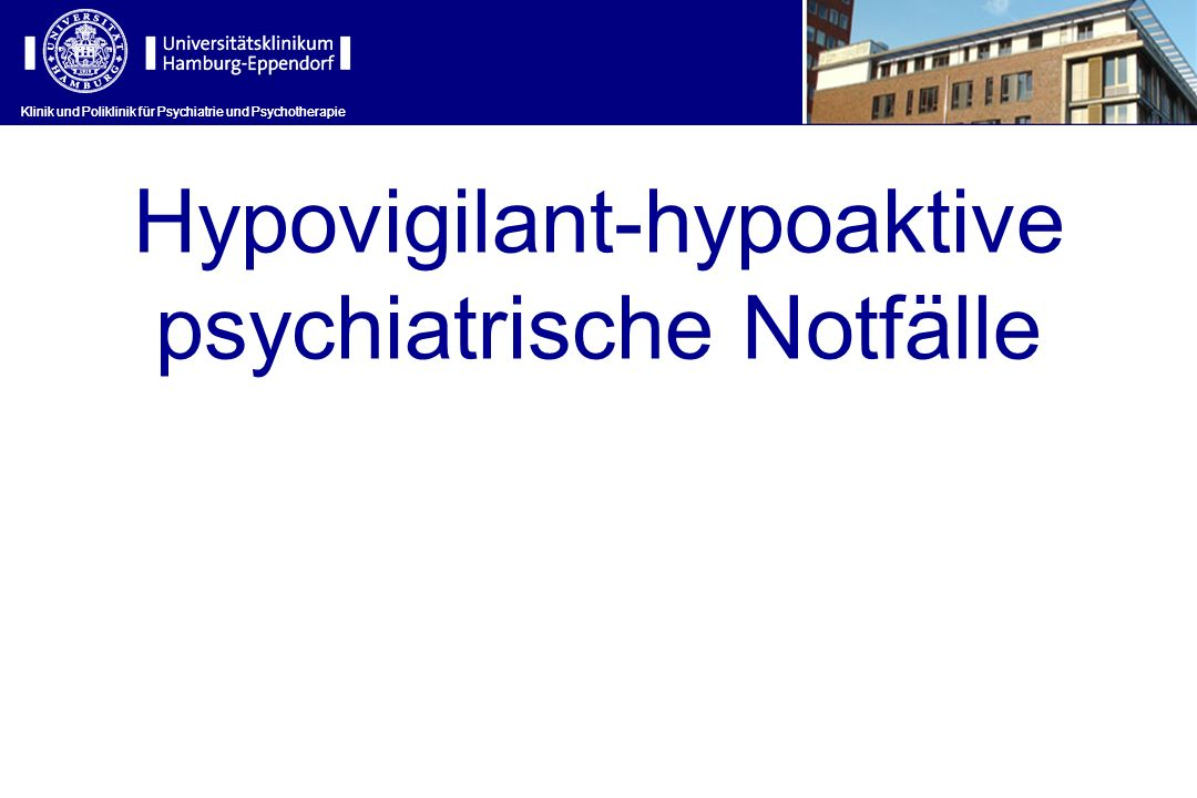 Hypovigilant-hypoaktive psychiatrische Notfälle