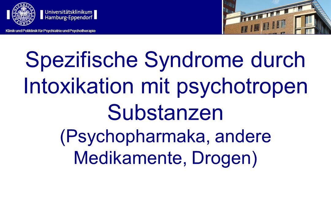 Spezifische Syndrome durch Intoxikation mit psychotropen Substanzen