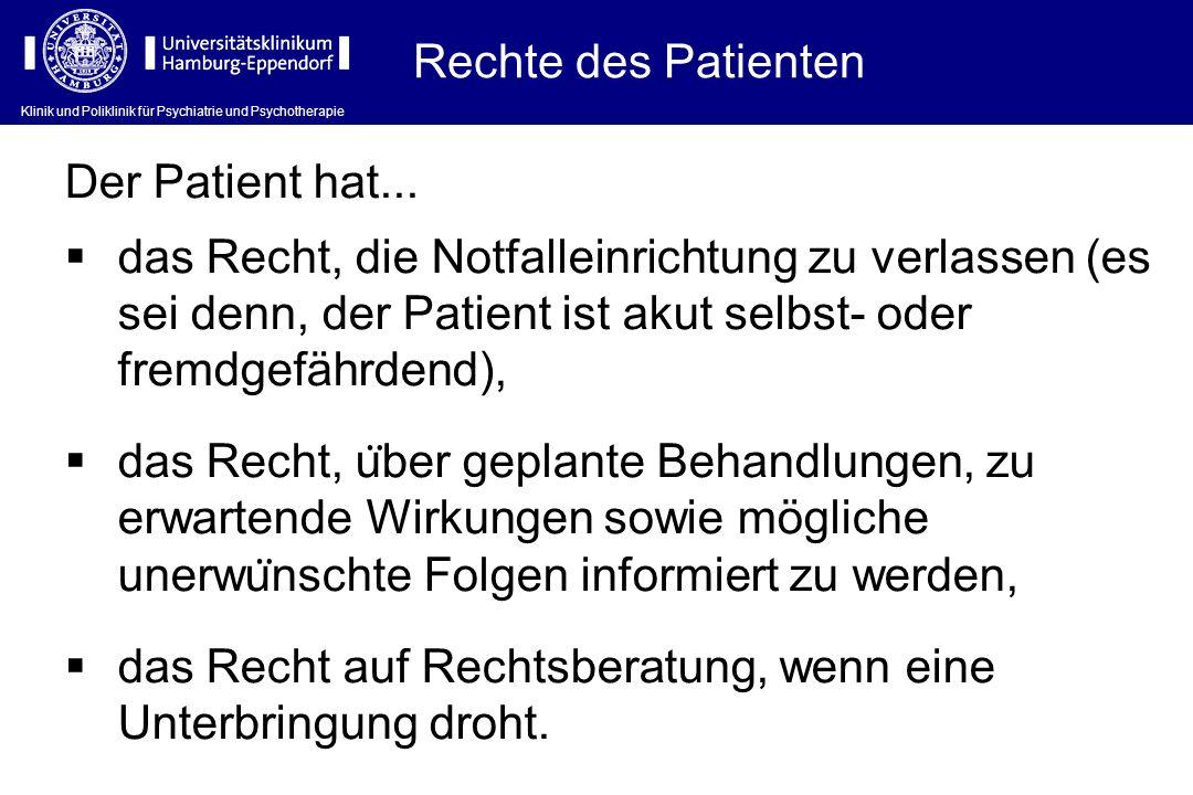 Rechte des Patienten Der Patient hat...