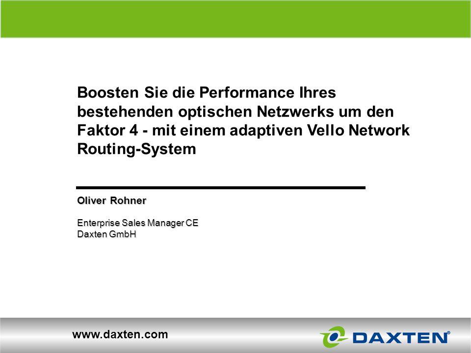 Über uns Boosten Sie die Performance Ihres bestehenden optischen Netzwerks um den Faktor 4 - mit einem adaptiven Vello Network Routing-System.
