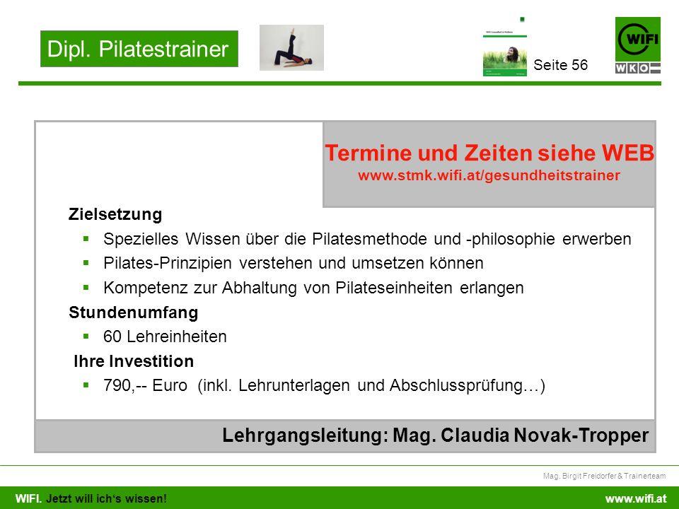 Dipl. Pilatestrainer Seite 56. Zielsetzung. Spezielles Wissen über die Pilatesmethode und -philosophie erwerben.