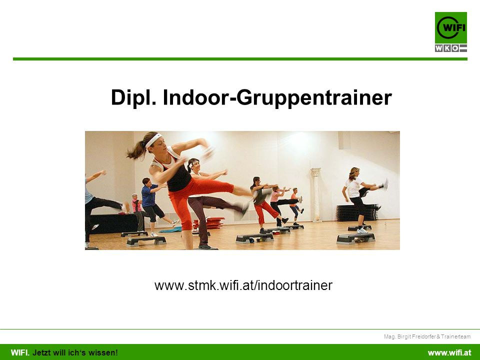 Dipl. Indoor-Gruppentrainer