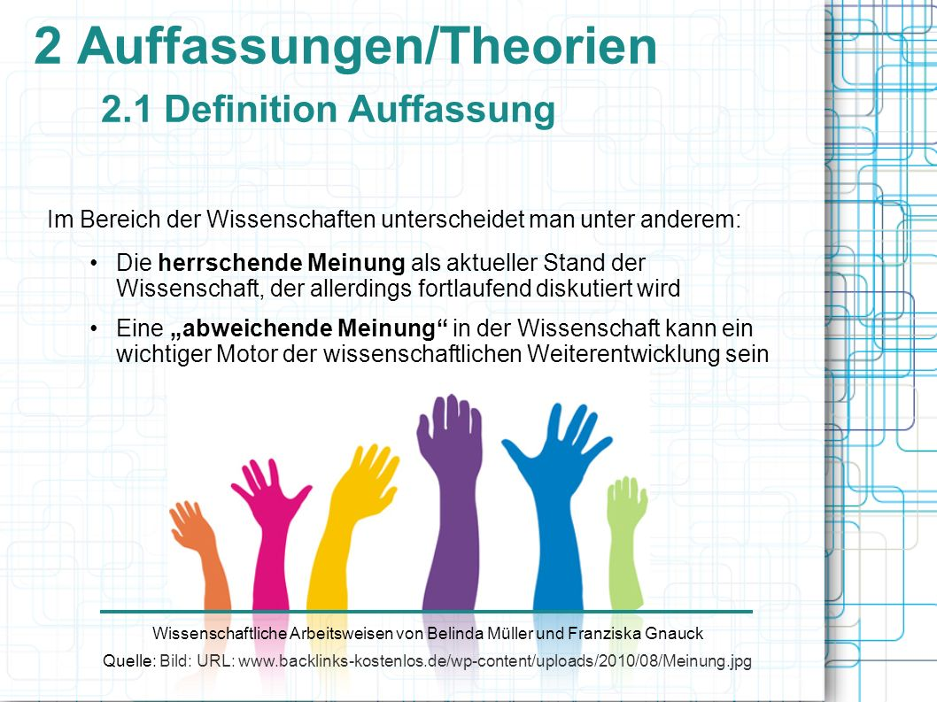 2 Auffassungen/Theorien 2.1 Definition Auffassung