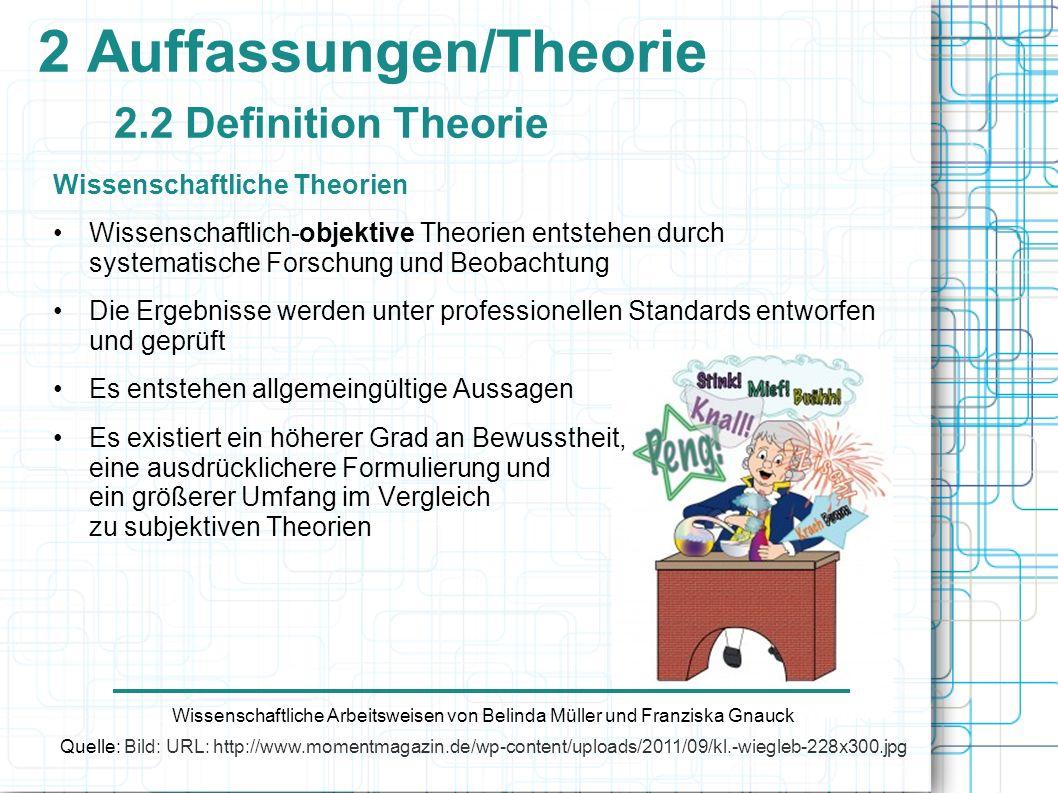 2 Auffassungen/Theorie 2.2 Definition Theorie