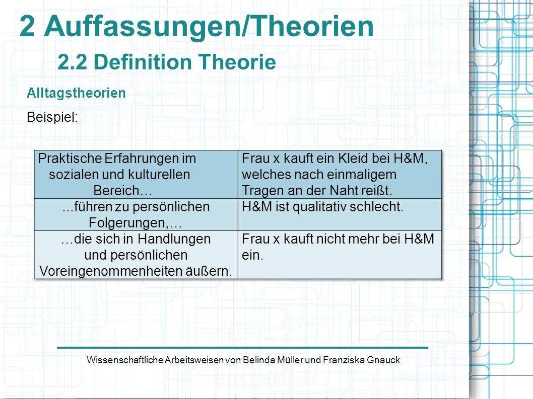 2 Auffassungen/Theorien 2.2 Definition Theorie