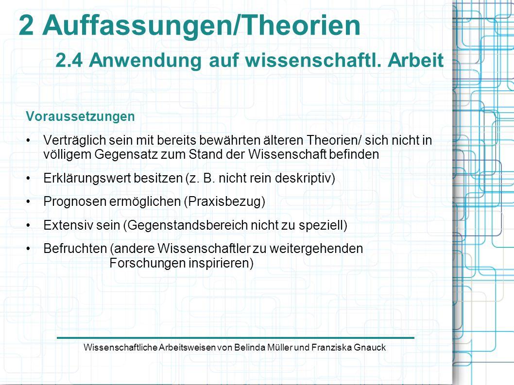 2 Auffassungen/Theorien 2.4 Anwendung auf wissenschaftl. Arbeit