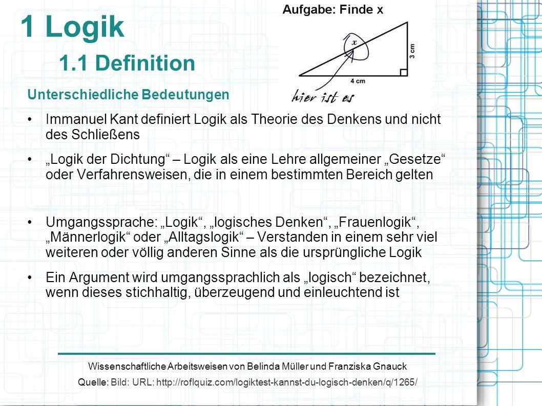 1 Logik 1.1 Definition Unterschiedliche Bedeutungen