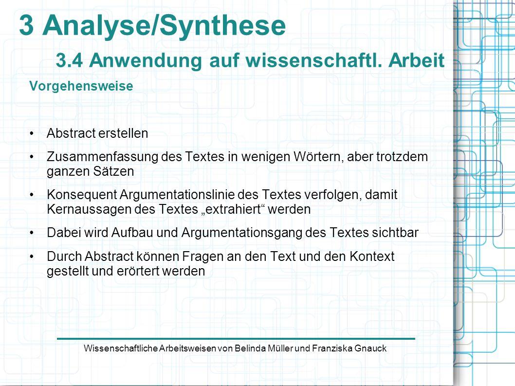 3 Analyse/Synthese 3.4 Anwendung auf wissenschaftl. Arbeit
