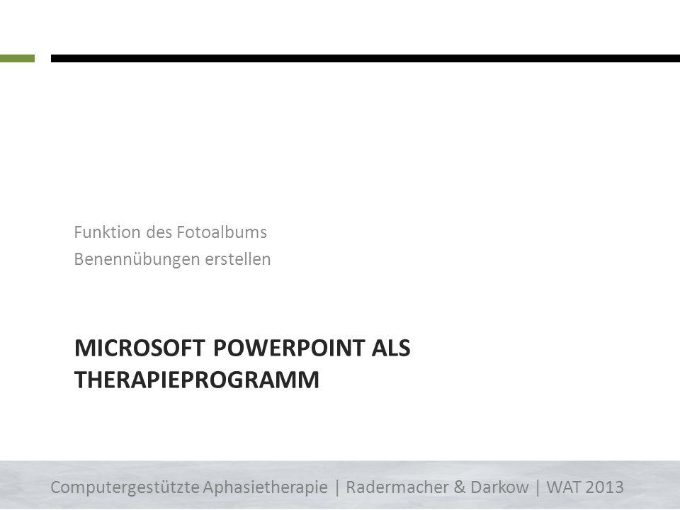 Microsoft Powerpoint als Therapieprogramm