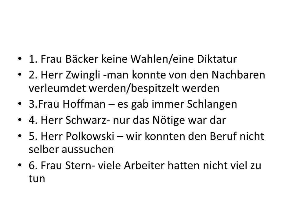 1. Frau Bäcker keine Wahlen/eine Diktatur