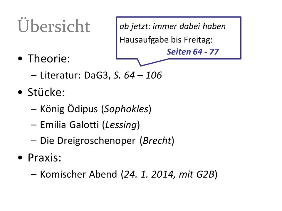 Übersicht Theorie: Stücke: Praxis: Literatur: DaG3, S. 64 – 106