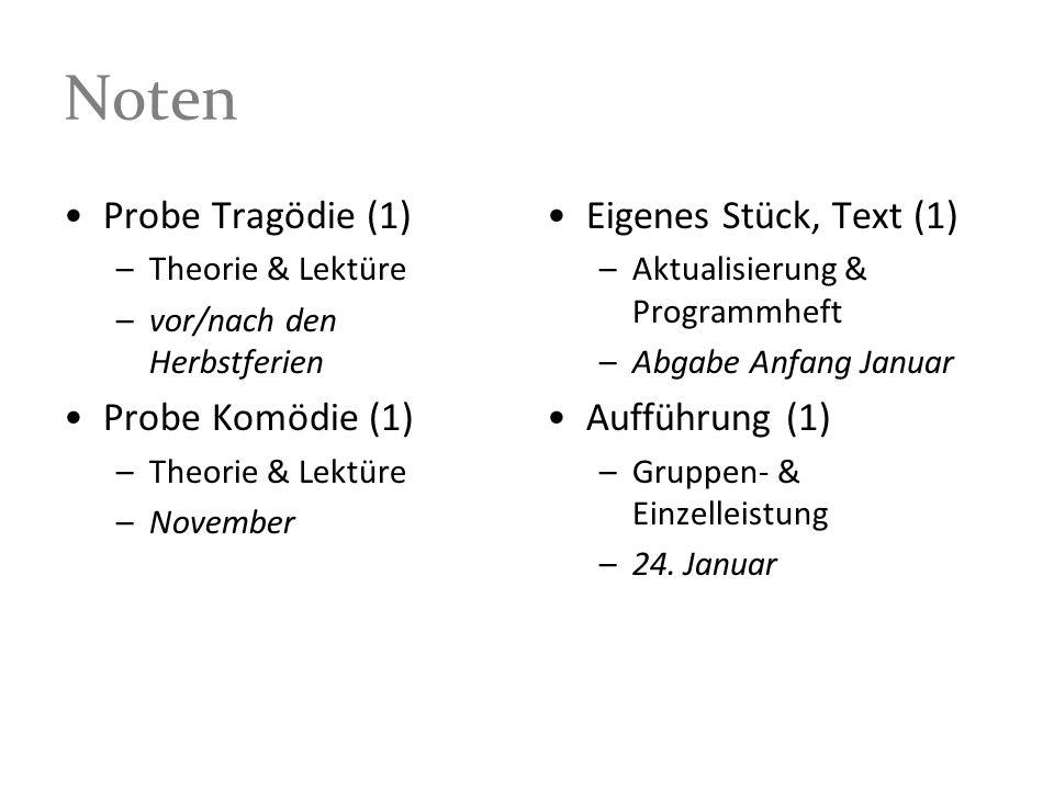 Noten Probe Tragödie (1) Probe Komödie (1) Eigenes Stück, Text (1)