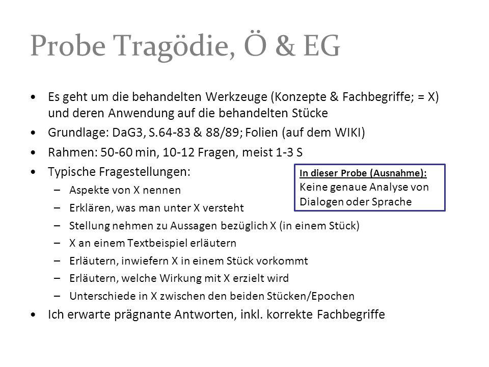 Probe Tragödie, Ö & EGEs geht um die behandelten Werkzeuge (Konzepte & Fachbegriffe; = X) und deren Anwendung auf die behandelten Stücke.