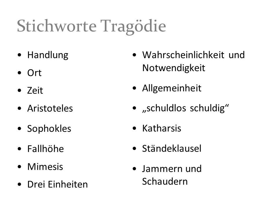 Stichworte Tragödie Handlung Ort Zeit Aristoteles Sophokles Fallhöhe