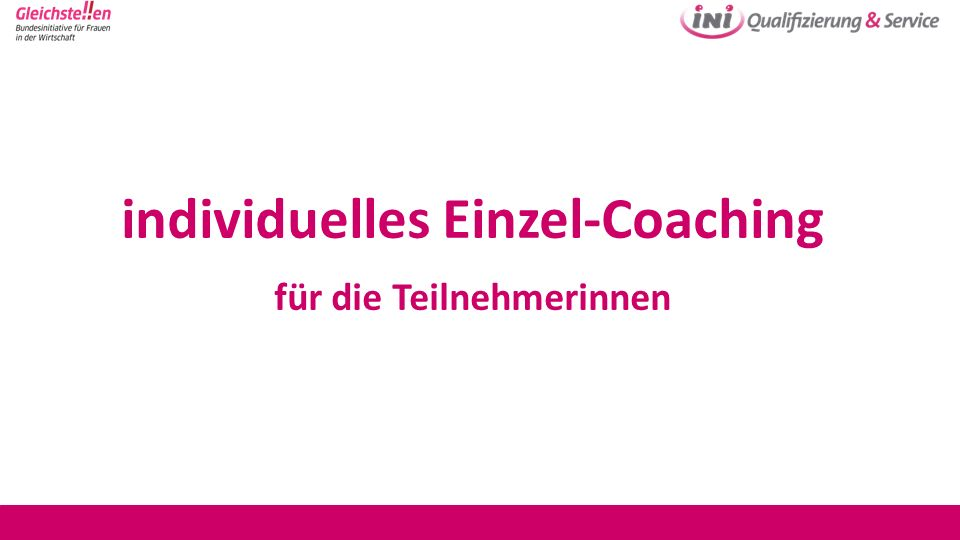 individuelles Einzel-Coaching für die Teilnehmerinnen