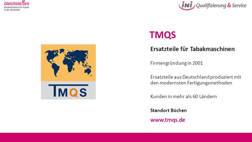 TMQS Ersatzteile für Tabakmaschinen www.tmqs.de Firmengründung in 2001