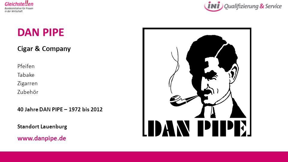 DAN PIPE Cigar & Company www.danpipe.de Pfeifen Tabake Zigarren
