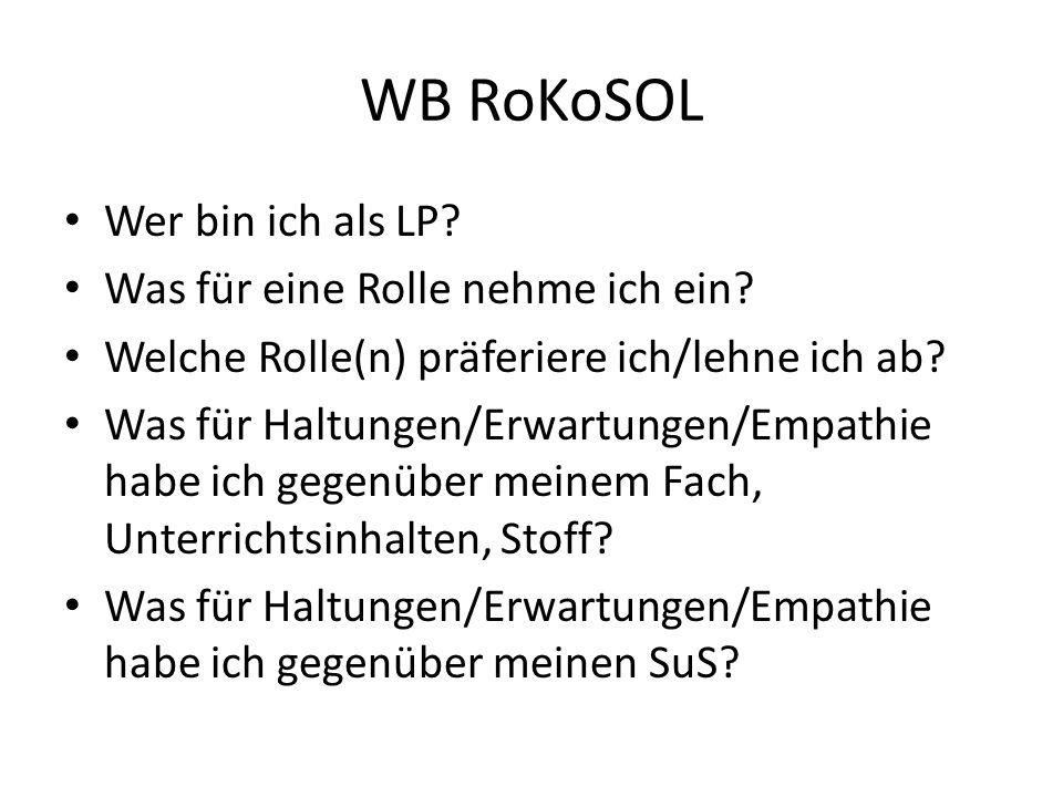 WB RoKoSOL Wer bin ich als LP Was für eine Rolle nehme ich ein