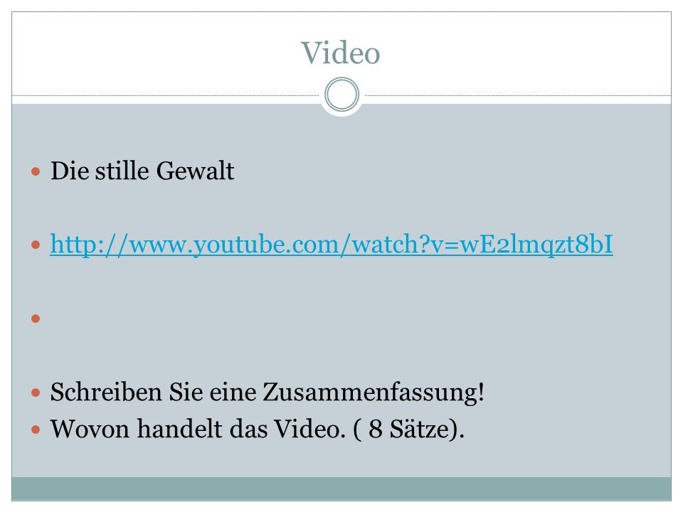 Video Die stille Gewalt http://www.youtube.com/watch v=wE2lmqzt8bI ‎