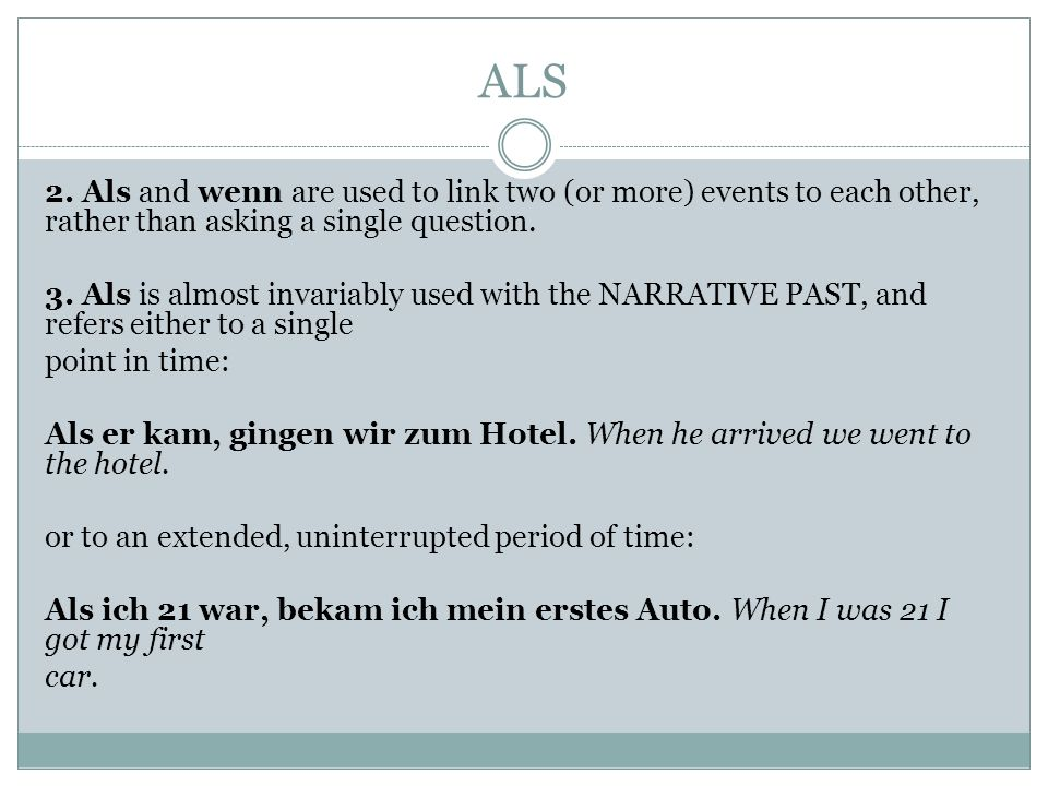 ALS2. Als and wenn are used to link two (or more) events to each other, rather than asking a single question.
