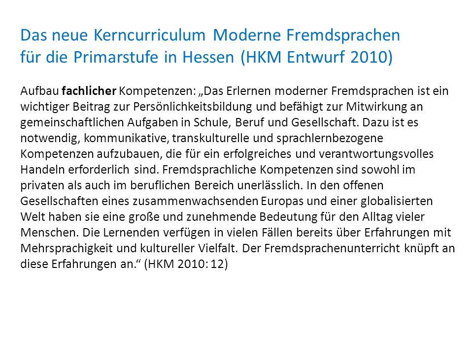Das neue Kerncurriculum Moderne Fremdsprachen für die Primarstufe in Hessen (HKM Entwurf 2010)