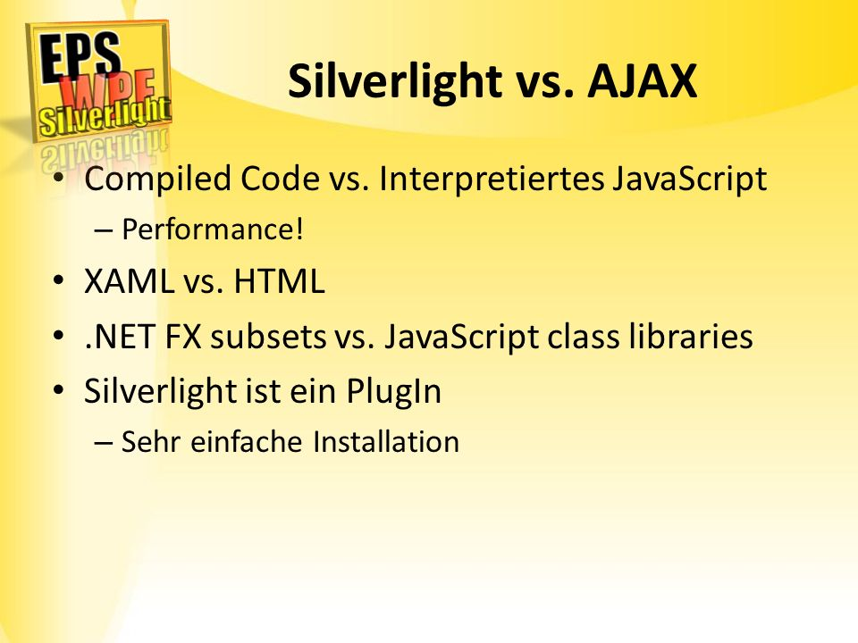 Silverlight vs. AJAX Compiled Code vs. Interpretiertes JavaScript
