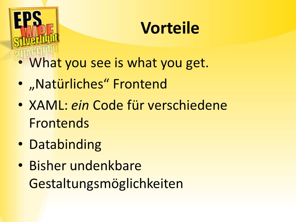 "Vorteile What you see is what you get. ""Natürliches Frontend"