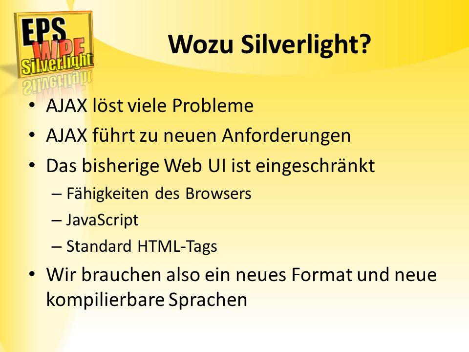 Wozu Silverlight AJAX löst viele Probleme
