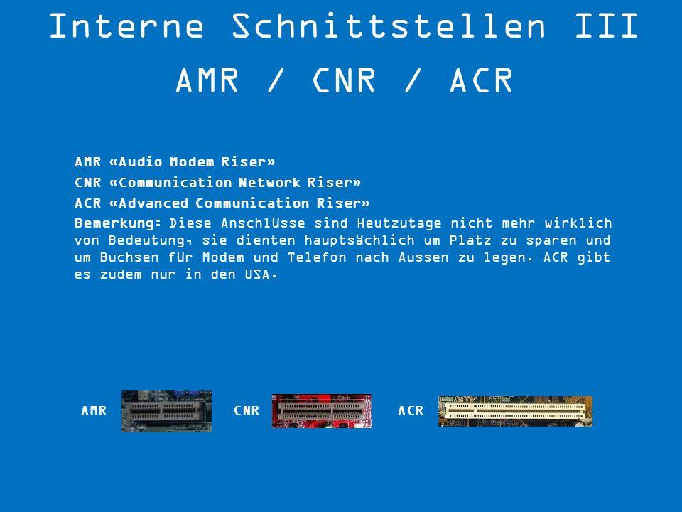 Interne Schnittstellen III AMR / CNR / ACR