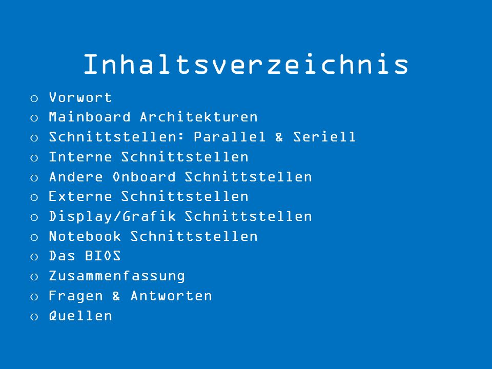 Inhaltsverzeichnis Vorwort Mainboard Architekturen