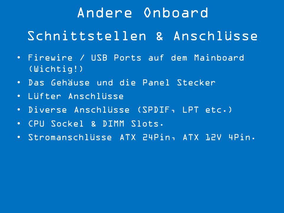 Andere Onboard Schnittstellen & Anschlüsse