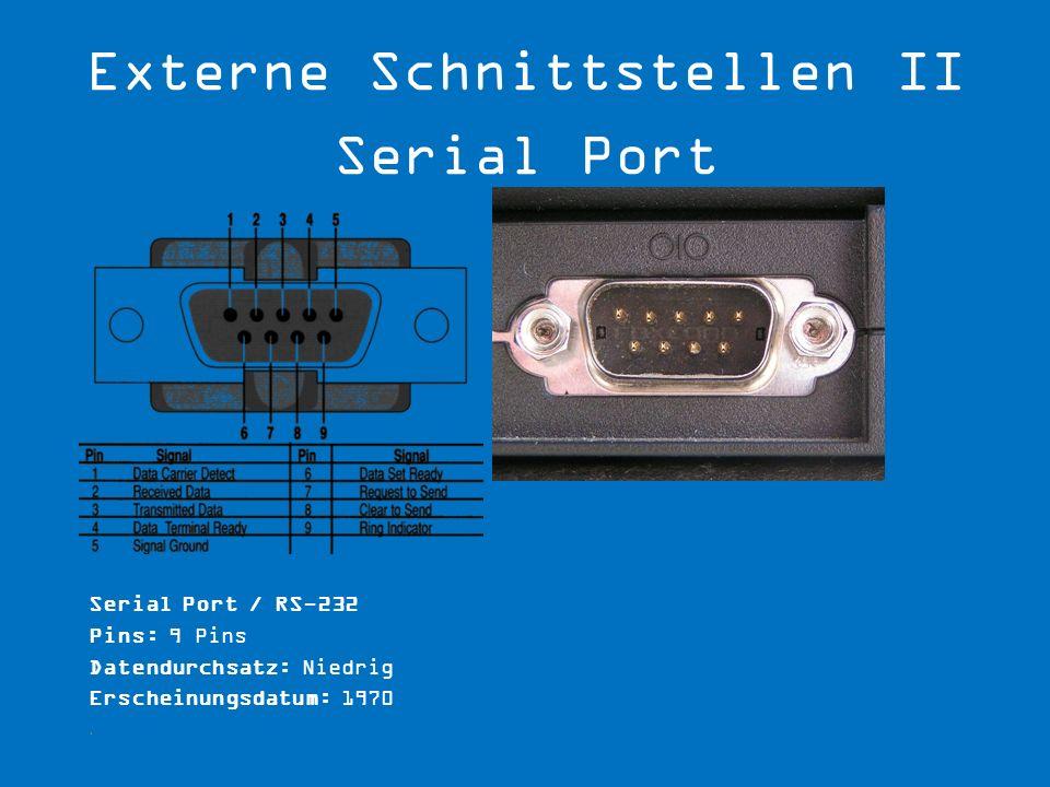 Externe Schnittstellen II Serial Port