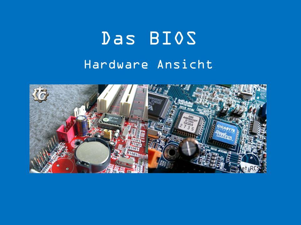 Das BIOS Hardware Ansicht