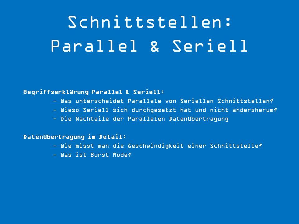 Schnittstellen: Parallel & Seriell