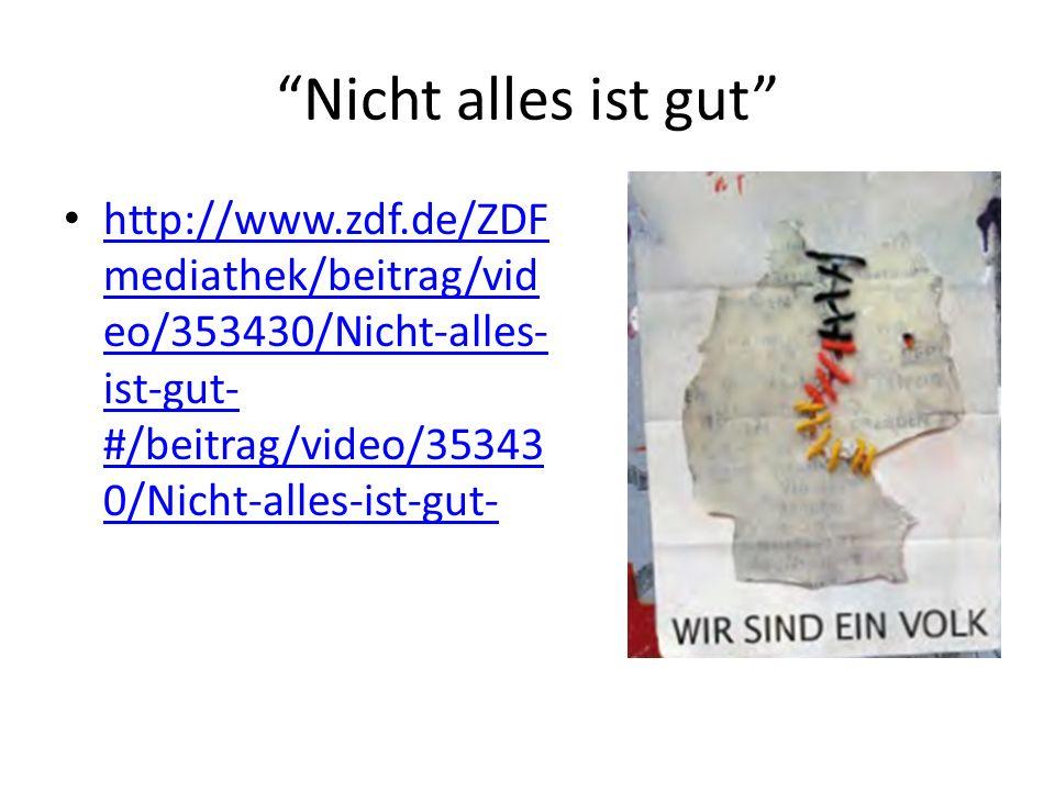 Nicht alles ist gut http://www.zdf.de/ZDFmediathek/beitrag/video/353430/Nicht-alles-ist-gut-#/beitrag/video/353430/Nicht-alles-ist-gut-