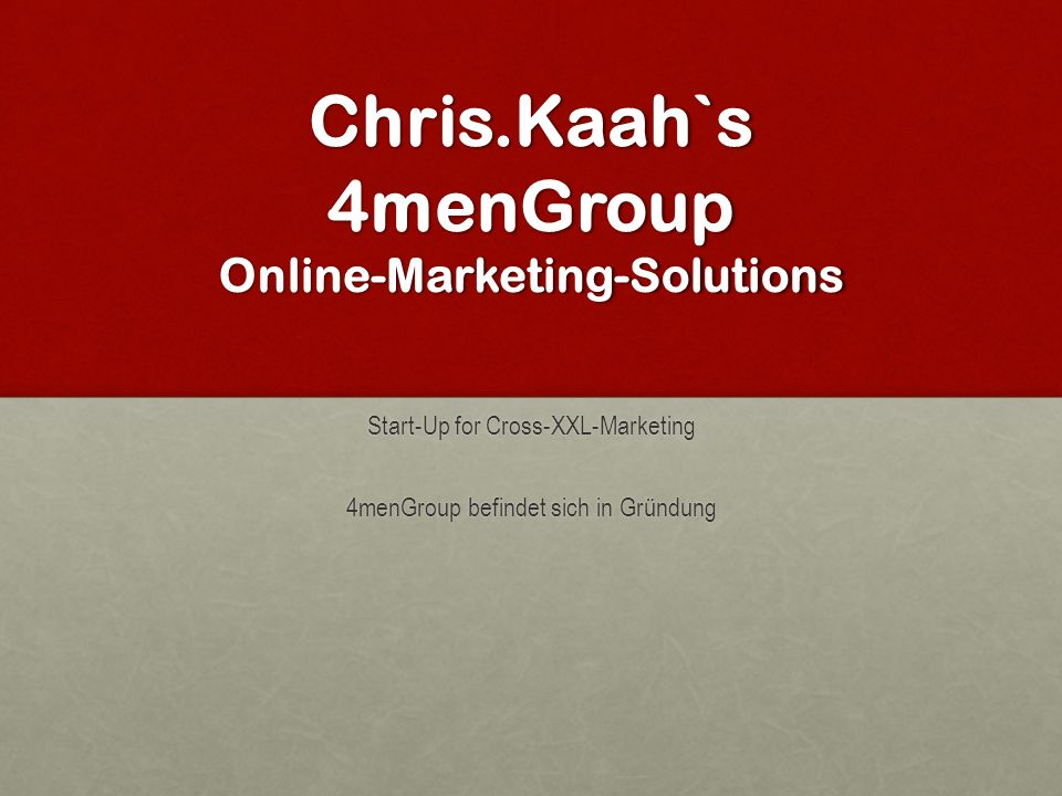 Chris.Kaah`s 4menGroup Online-Marketing-Solutions