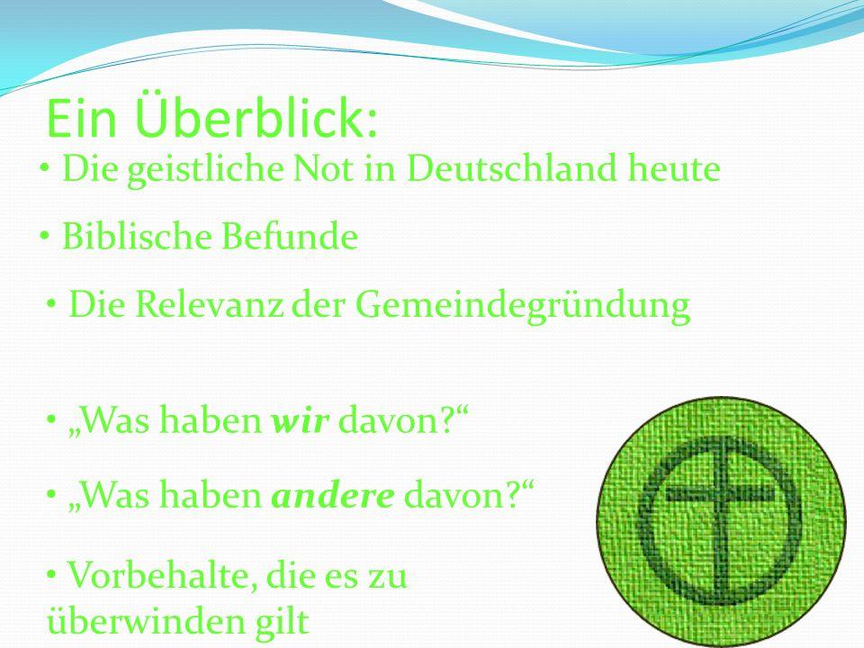 Ein Überblick: Die geistliche Not in Deutschland heute
