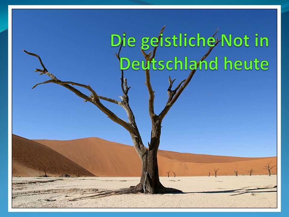 Die geistliche Not in Deutschland heute