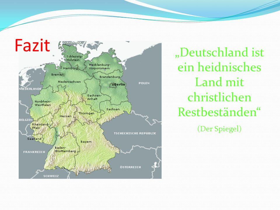 """""""Deutschland ist ein heidnisches Land mit christlichen Restbeständen"""