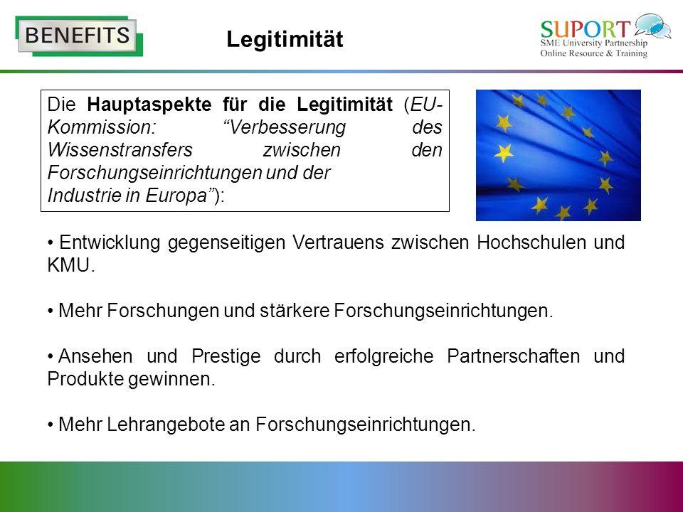 Legitimität Die Hauptaspekte für die Legitimität (EU-Kommission: Verbesserung des Wissenstransfers zwischen den Forschungseinrichtungen und der.