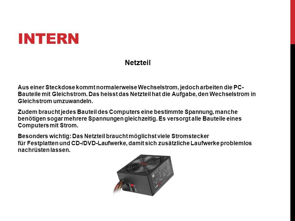 Intern Netzteil.