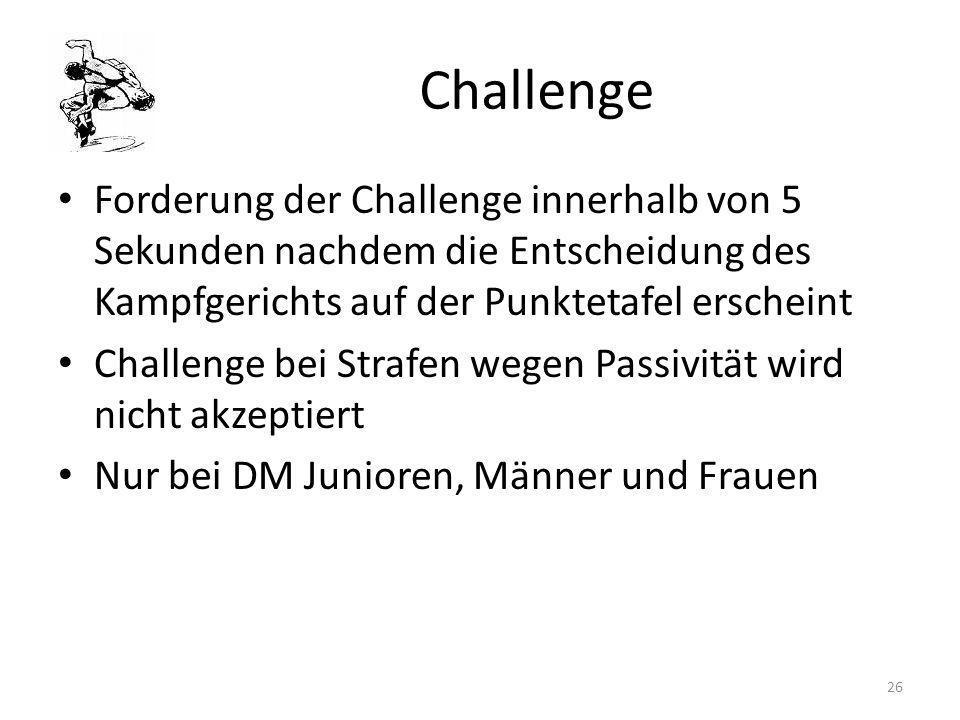 Challenge Forderung der Challenge innerhalb von 5 Sekunden nachdem die Entscheidung des Kampfgerichts auf der Punktetafel erscheint.