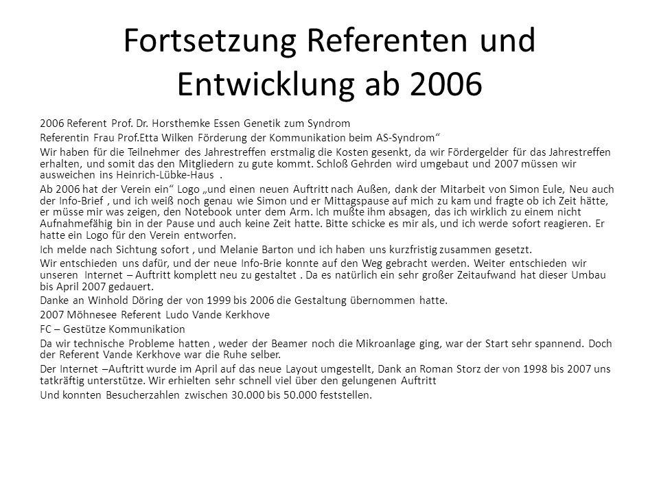 Fortsetzung Referenten und Entwicklung ab 2006