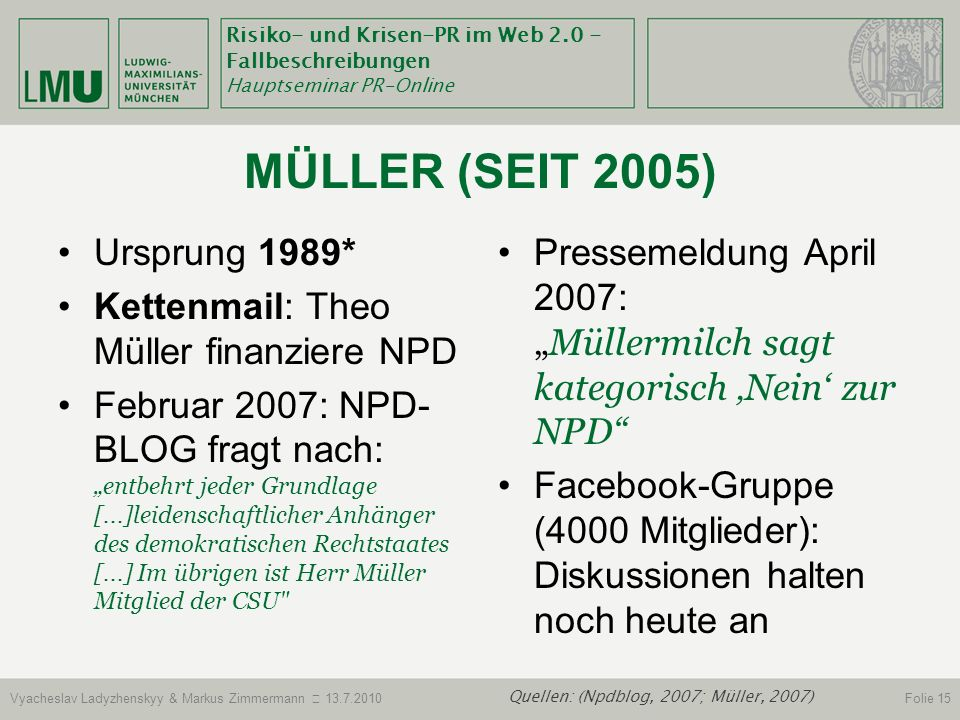 Quellen: (Npdblog, 2007; Müller, 2007)