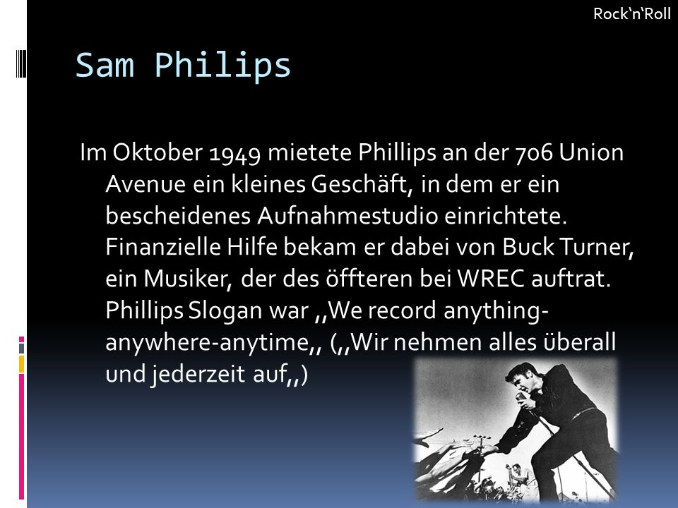 Rock'n'Roll Sam Philips.